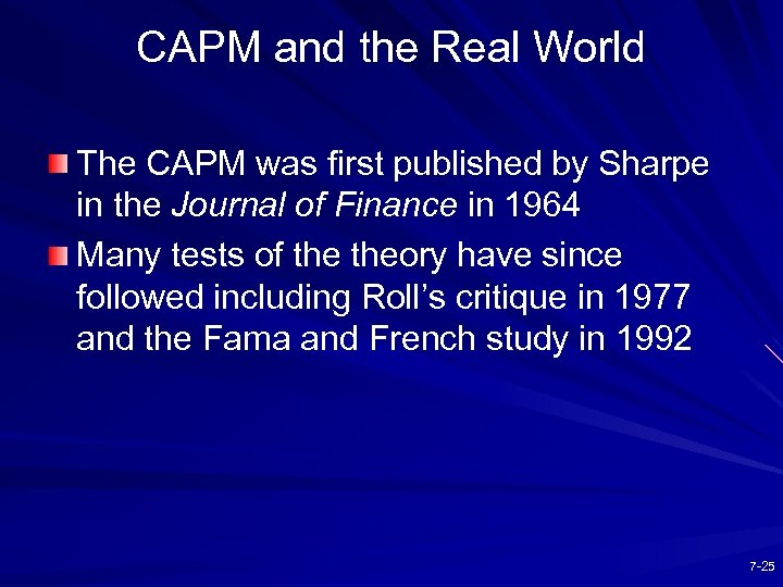 CAPM and the Real World The CAPM was first published by Sharpe in the