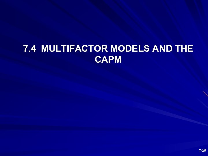 7. 4 MULTIFACTOR MODELS AND THE CAPM 7 -26
