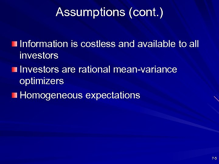 Assumptions (cont. ) Information is costless and available to all investors Investors are rational