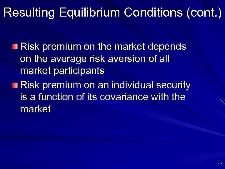 Resulting Equilibrium Conditions (cont. ) Risk premium on the market depends on the average