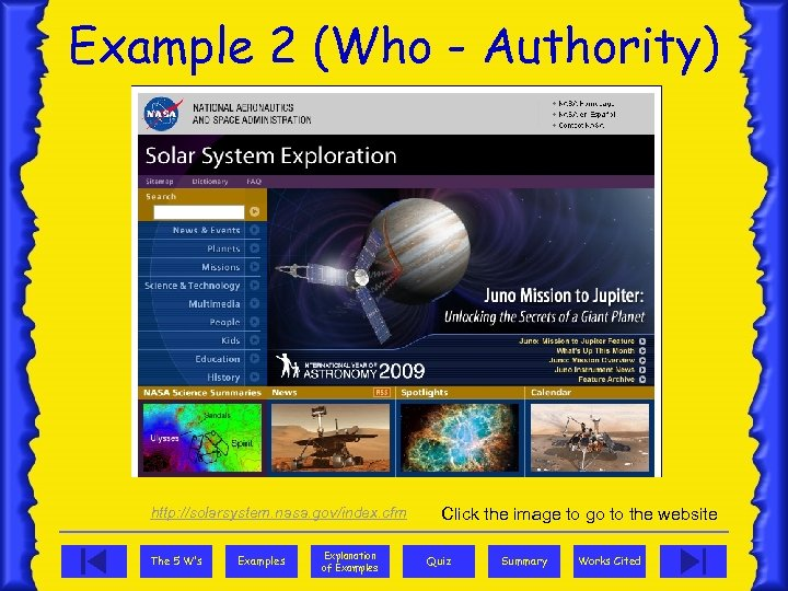 Example 2 (Who - Authority) http: //solarsystem. nasa. gov/index. cfm The 5 W's Examples