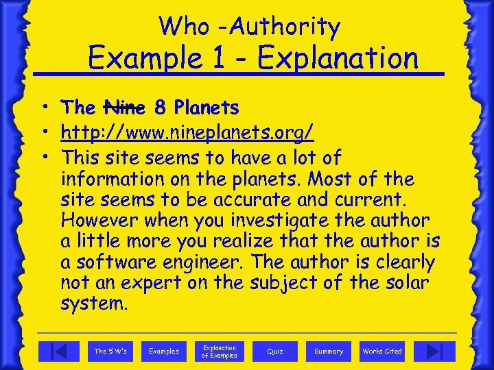 Who -Authority Example 1 - Explanation • The Nine 8 Planets • http: //www.