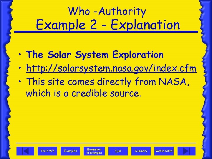Who -Authority Example 2 - Explanation • The Solar System Exploration • http: //solarsystem.