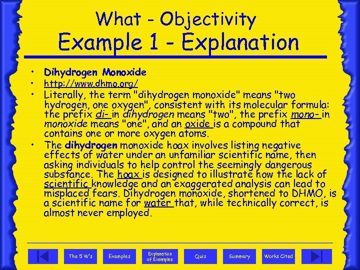 What - Objectivity Example 1 - Explanation • Dihydrogen Monoxide • http: //www. dhmo.