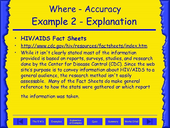 Where - Accuracy Example 2 - Explanation • HIV/AIDS Fact Sheets • http: //www.