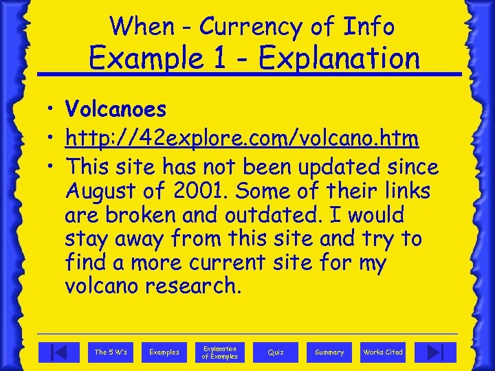 When - Currency of Info Example 1 - Explanation • Volcanoes • http: //42