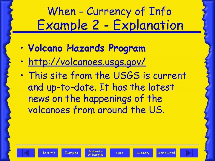 When - Currency of Info Example 2 - Explanation • Volcano Hazards Program •
