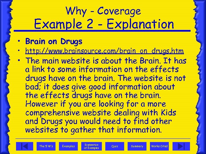 Why - Coverage Example 2 - Explanation • Brain on Drugs • http: //www.