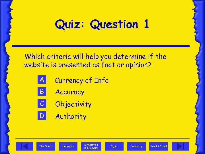 Quiz: Question 1 Which criteria will help you determine if the website is presented