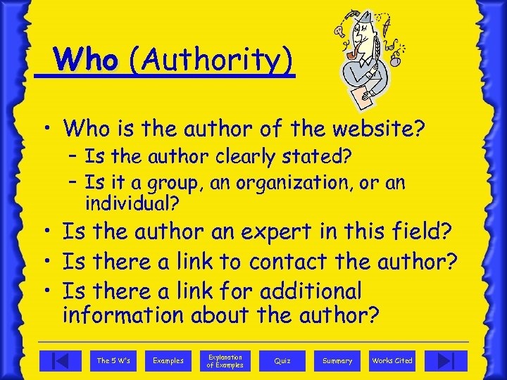 Who (Authority) • Who is the author of the website? – Is the author