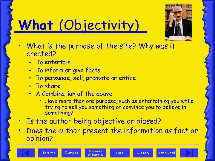 What (Objectivity) • What is the purpose of the site? Why was it created?
