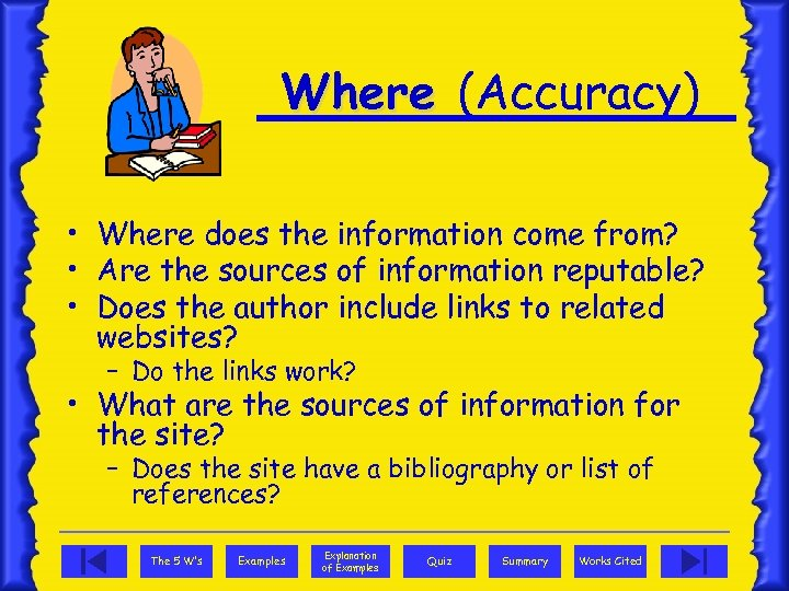 Where (Accuracy) • Where does the information come from? • Are the sources of