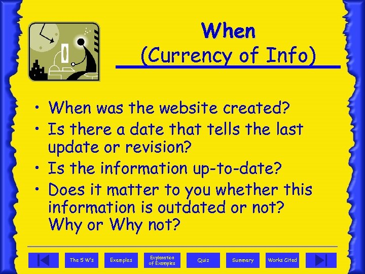 When (Currency of Info) • When was the website created? • Is there a