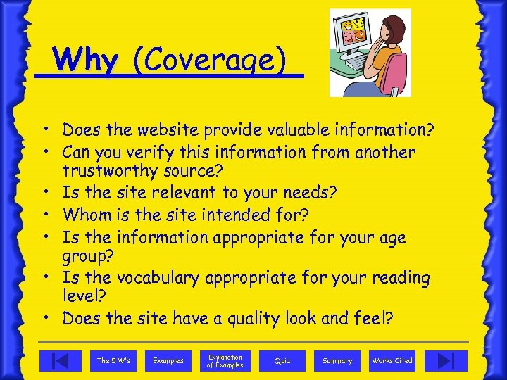 Why (Coverage) • Does the website provide valuable information? • Can you verify this