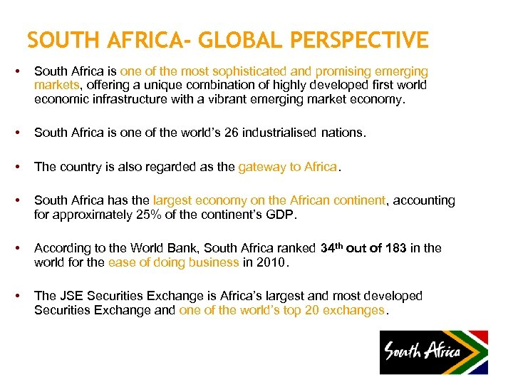 SOUTH AFRICA- GLOBAL PERSPECTIVE • South Africa is one of the most sophisticated and