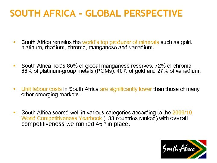 SOUTH AFRICA - GLOBAL PERSPECTIVE • South Africa remains the world's top producer of