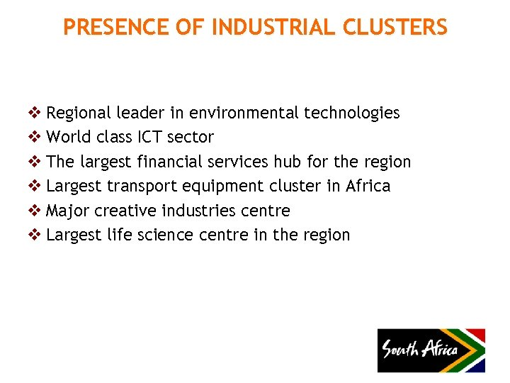 PRESENCE OF INDUSTRIAL CLUSTERS v Regional leader in environmental technologies v World class ICT