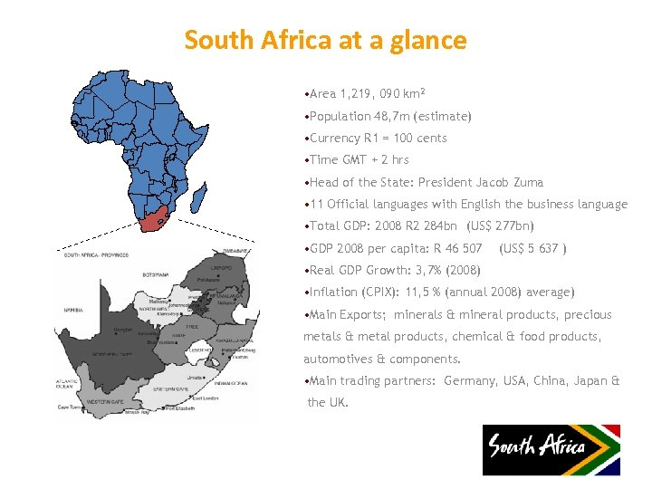 South Africa at a glance • Area 1, 219, 090 km 2 • Population