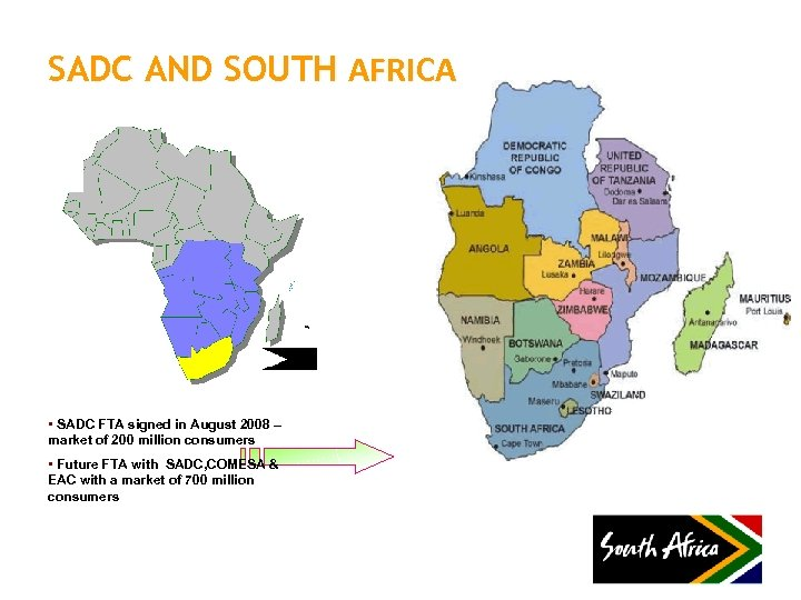SADC AND SOUTH AFRICA • SADC FTA signed in August 2008 – market of