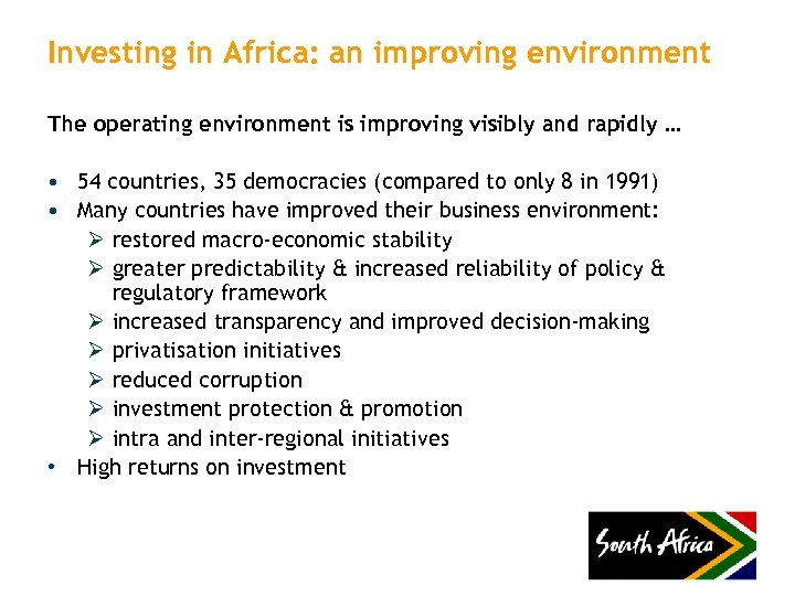 Investing in Africa: an improving environment The operating environment is improving visibly and rapidly