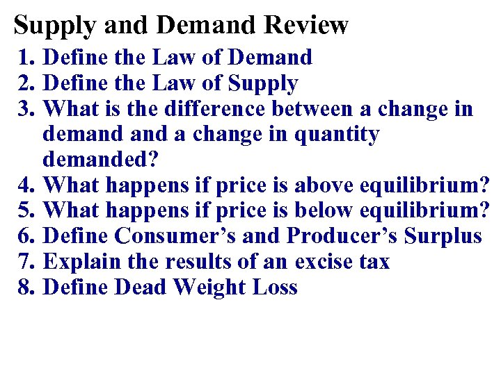Supply and Demand Review 1. Define the Law of Demand 2. Define the Law
