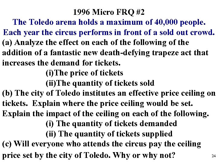 1996 Micro FRQ #2 The Toledo arena holds a maximum of 40, 000 people.