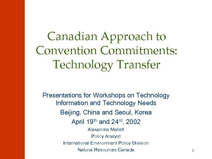Canadian Approach to Convention Commitments: Technology Transfer Presentations for Workshops on Technology Information and