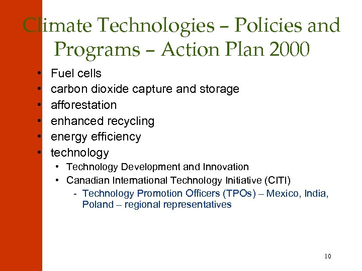 Climate Technologies – Policies and Programs – Action Plan 2000 • • • Fuel