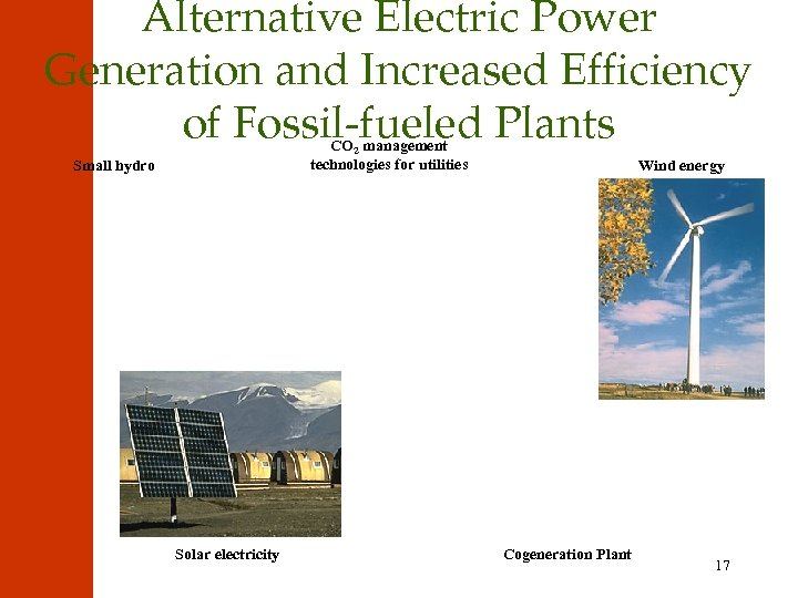 Alternative Electric Power Generation and Increased Efficiency of Fossil-fueled Plants CO 2 management technologies