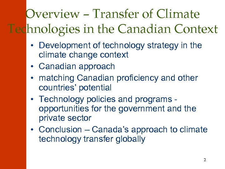 Overview – Transfer of Climate Technologies in the Canadian Context • Development of technology