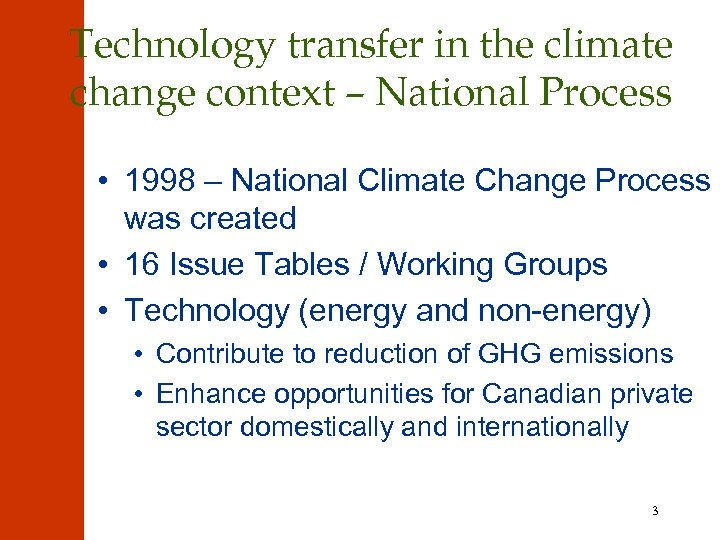 Technology transfer in the climate change context – National Process • 1998 – National