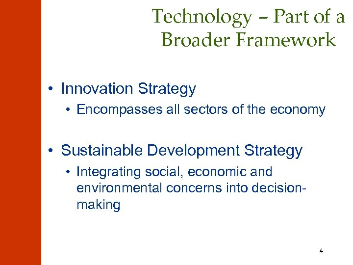 Technology – Part of a Broader Framework • Innovation Strategy • Encompasses all sectors