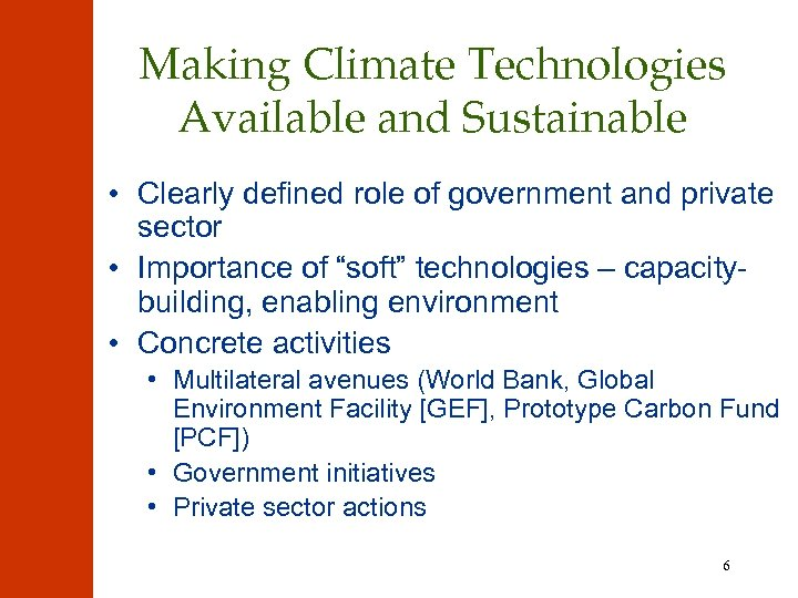 Making Climate Technologies Available and Sustainable • Clearly defined role of government and private