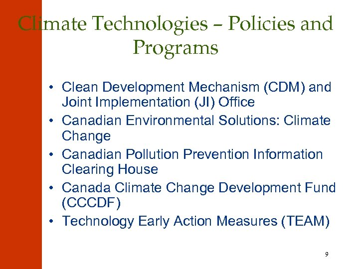 Climate Technologies – Policies and Programs • Clean Development Mechanism (CDM) and Joint Implementation