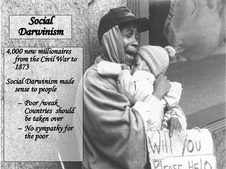 Social Darwinism 4, 000 new millionaires from the Civil War to 1873 Social Darwinism