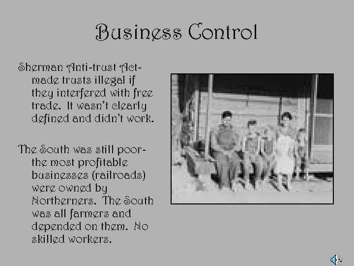 Business Control Sherman Anti-trust Actmade trusts illegal if they interfered with free trade. It