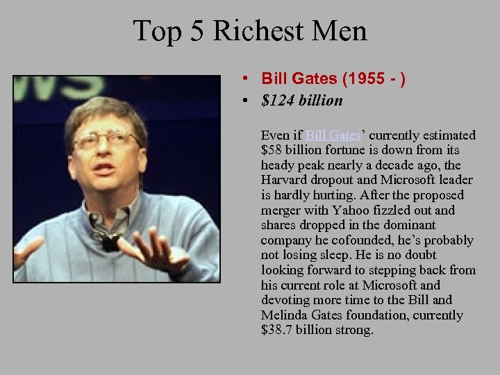 Top 5 Richest Men • Bill Gates (1955 - ) • $124 billion Even