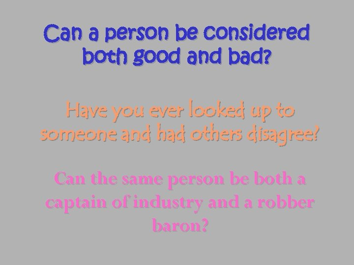 Can a person be considered both good and bad? Have you ever looked up