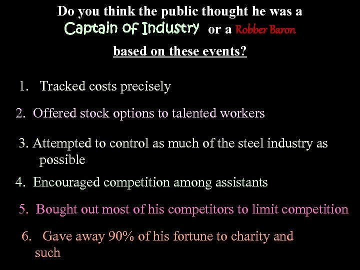 Do you think the public thought he was a Captain of Industry or a