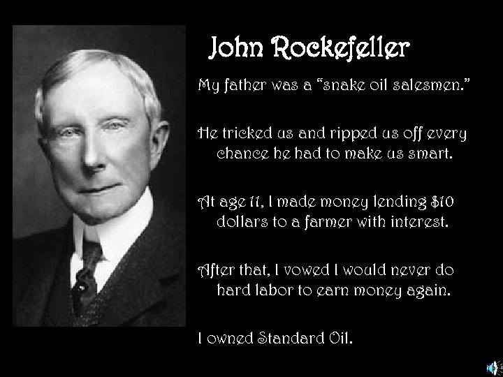 """John Rockefeller My father was a """"snake oil salesmen. """" He tricked us and"""