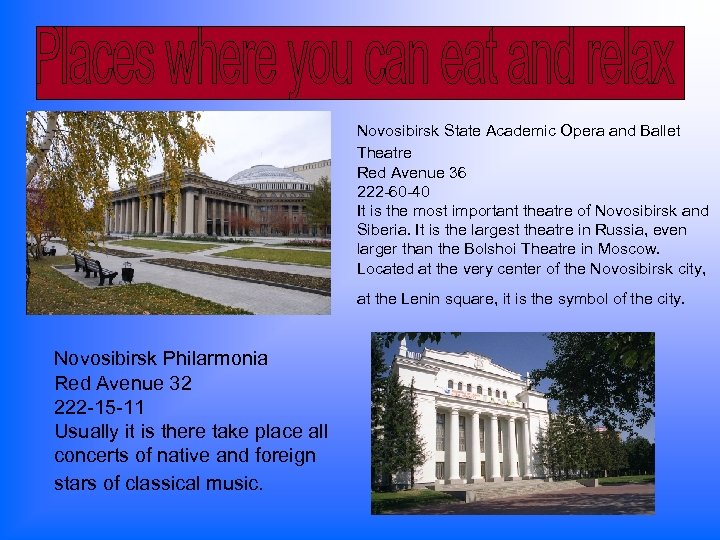 Novosibirsk State Academic Opera and Ballet Theatre Red Avenue 36 222 -60 -40