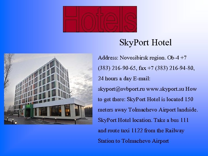 Sky. Port Hotel Address: Novosibirsk region. Ob-4 +7 (383) 216 -90 -65, fax +7