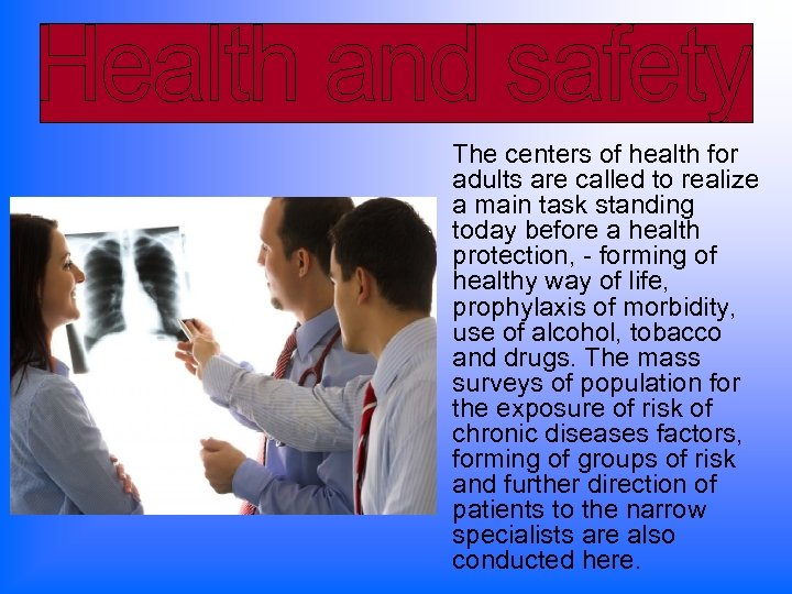 The centers of health for adults are called to realize a main task standing