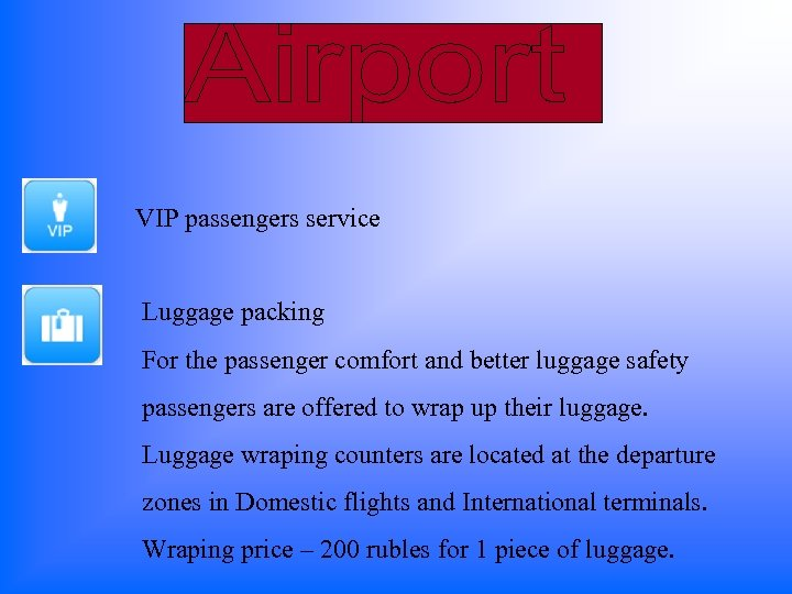 VIP passengers service Luggage packing For the passenger comfort and better luggage safety passengers