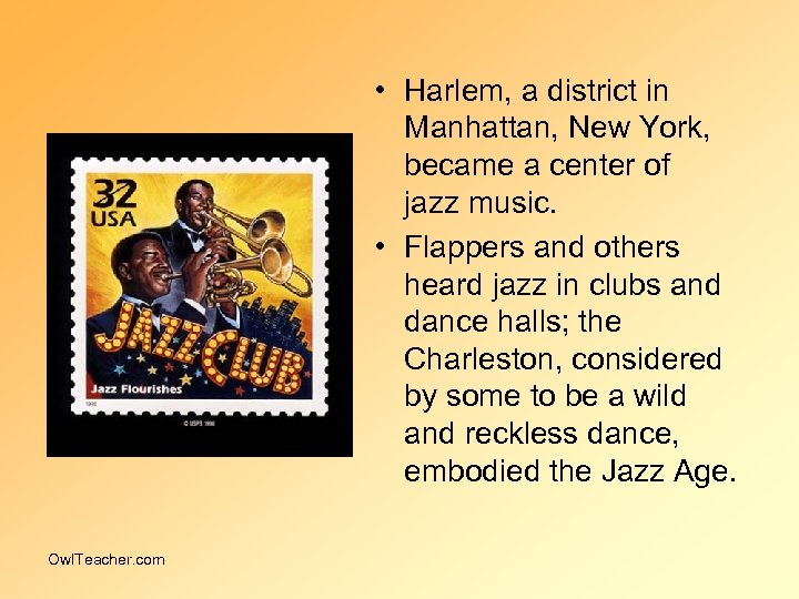 • Harlem, a district in Manhattan, New York, became a center of jazz