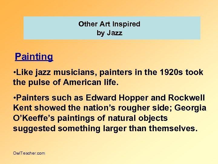Other Art Inspired by Jazz Painting • Like jazz musicians, painters in the 1920