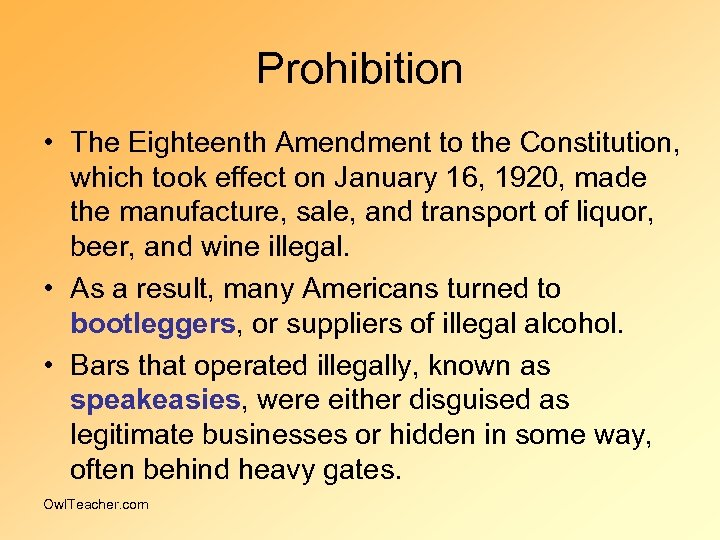 Prohibition • The Eighteenth Amendment to the Constitution, which took effect on January 16,