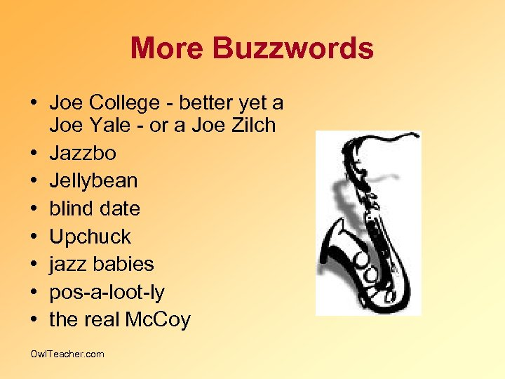 More Buzzwords • Joe College - better yet a Joe Yale - or a