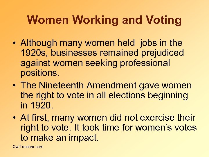 Women Working and Voting • Although many women held jobs in the 1920 s,
