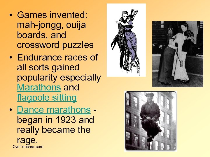 • Games invented: mah-jongg, ouija boards, and crossword puzzles • Endurance races of